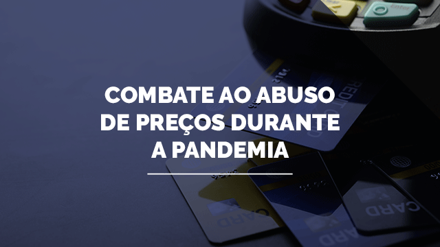 Combate ao abuso de preços durante a pandemia