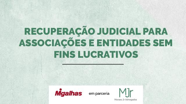 Recuperação Judicial para Associações e Entidades sem Fins Lucrativos