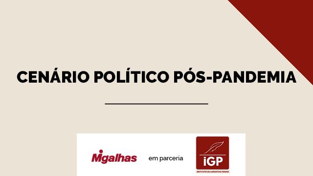 IGP- Cenário político pós-pandemia