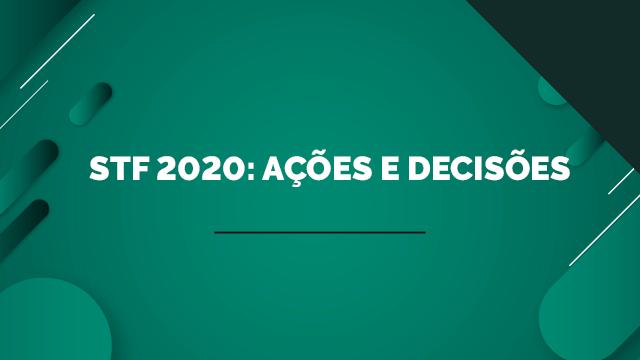 STF 2020: Ações e Decisões