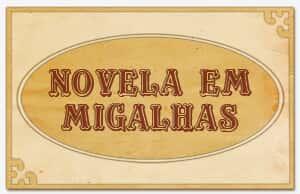 1ª Novela em Migalhas