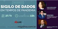 Migalhas realiza webinar sobre sigilo de dados em tempos de pandemia