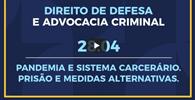Criminalistas analisam o sistema carcerário durante a pandemia