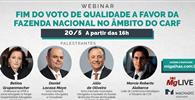 Migalhas realiza webinar sobre o fim do voto de qualidade no CARF