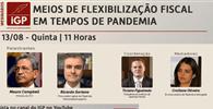 """IGP realiza webinar """"Meios de flexibilização fiscal em tempos de pandemia"""""""
