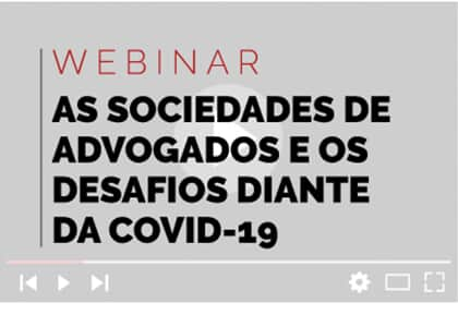 "Migalhas realiza webinar ""As Sociedades de Advogados e os desafios diante da covid-19"""