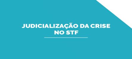 Judicialização da crise no STF